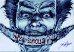 why so serious? by MiaReyes