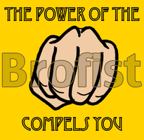 The Power of the Brofist Compels You by Mizu-Ookami-chan