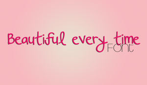 Beautiful Every Time Font by ZaaYBieber