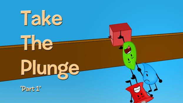 BFDI Title Art - 'Take the Plunge' Part 1 by kitkatyj