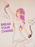 BREAK YOUR CHAINS by AlinkKiyoiYuusha