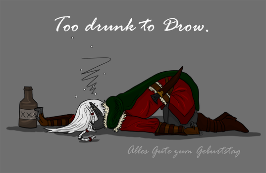 Gift: Too drunk to Drow by Schneemaehne