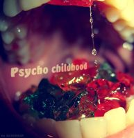 Psycho childhood by ACIDMEAT