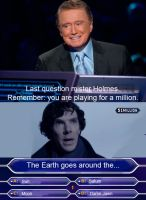 Sherlock wants to be a millionaire by Ligechan