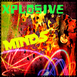 Xplosive Minds - The Fun Begins by DJMorbidX