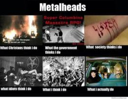 Metalheads: What I really do :/ by RazorTaile