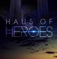 Haus of Heroes | Side project. by LunaVelobeth