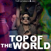 The Cataracs Dev TopOfTheWorld by JohnACMarques