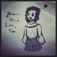 Zombies Need Love, Too by KatarinaDelgado