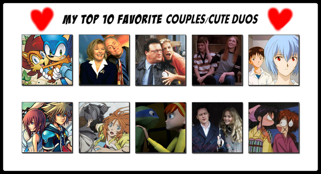My Top 10 Favorite Couples/Cute Duos by 4xEyes1987