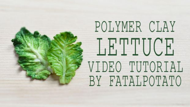 video tutorial - polymer clay lettuce by FatalPotato