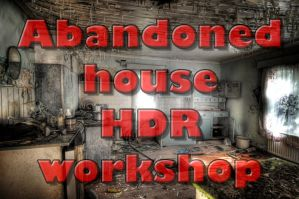 Abandoned house HDR workshop by wchild