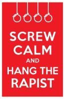 screw calm and hang the rapist by manishmansinh