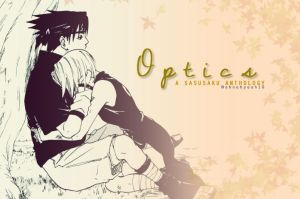 Optics - A SasuSaku Anthology by ahnehyeah18