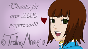 Thanks for +2000 Pageviews! by TrollixMakie
