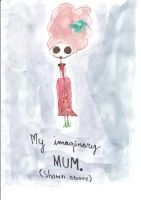 My Imaginary mum by ss44dapo