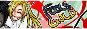 Banner: Fool's Gold by ChikitaWolf