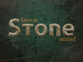 Leave No Stone Unturned by Textuts