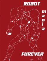 ROBOT MANIA FOREVER by mtijan2008