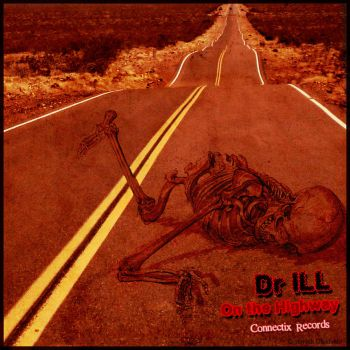 Dr ILL On the Highway (Connectix Records) by olakivala