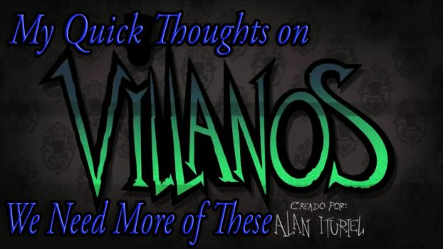 My Quick Thoughts on Villainous by kouliousis