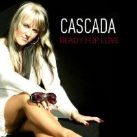 Cascada Ready For Love by DeadInfecti0n