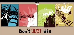 Don't JUST die by Eldahast