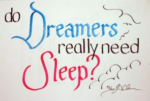 Do Dreamers Really Need Sleep? by unknowninspiration