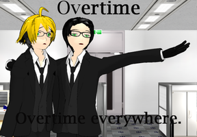 Overtime... Overtime everywhere... by Sweetgirl333