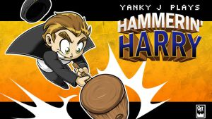 Yanki J Plays Hammerin' Harry by Pyrotech07