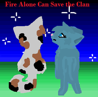 Fire Alone Can Save the Clan by Larkflame