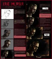 Eric - Murder: Step by step by kittrose
