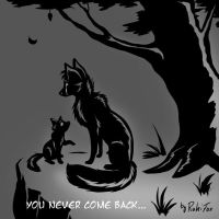 You never come back by RukiFox