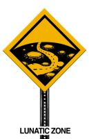 Street SIGN: Lunatic Zone by Petrus-Emm