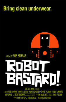 Robot Bastard Movie Poster by Rob-Schrab
