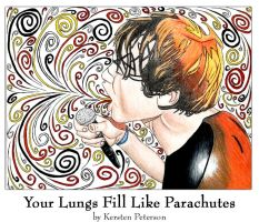 YourLungs Fill Like Parachutes by xXxKerstenxXx
