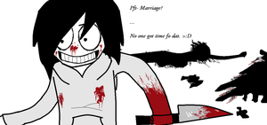 Marriage? No one has TIME for it. by Ask-Jeff-The-Killer8