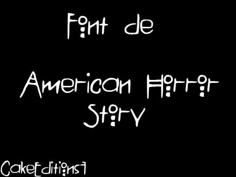 Font de American Horror Story by CakeEditions7