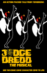Judge Dredd The Musical Poster by Jarvisrama99