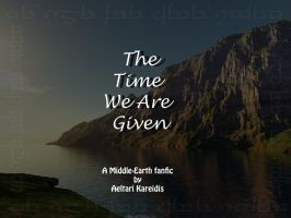The Time We Are Given-Ch.1 by Aeltari