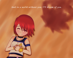 And in a world without you, I'll dream of you by HeartlessKairi