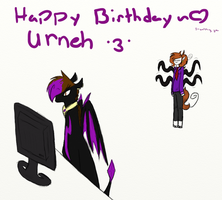Happy birthday Urn! Luv ya woman! *no-homo* by Miskipz