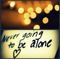 Never going to be alone.. by LeXiElOvE12
