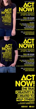 ACT NOW Charity T-Shirt by jogjaforce