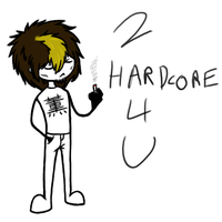 2 Hardcore 4 U by ArpegiusWolf