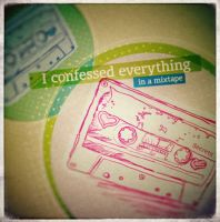 Mixtape Confessions by Lydia-distracted