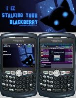 ...Iz Stalking Your Blackberry by trenchmaker