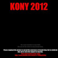 KONY 2012   Pay attention! by Jburnstudios
