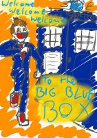 Welcome, Welcome, Welcome to the Big Blue Box! by Shaed-Knightwing