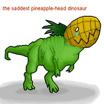 The Saddest Pineapple Dinosaur by julio-lupin-jr